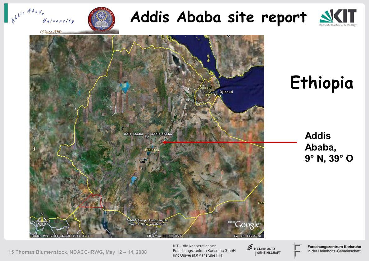 KIT – die Kooperation von Forschungszentrum Karlsruhe GmbH und Universität Karlsruhe (TH) 15 Thomas Blumenstock, NDACC-IRWG, May 12 – 14, 2008 Ethiopi