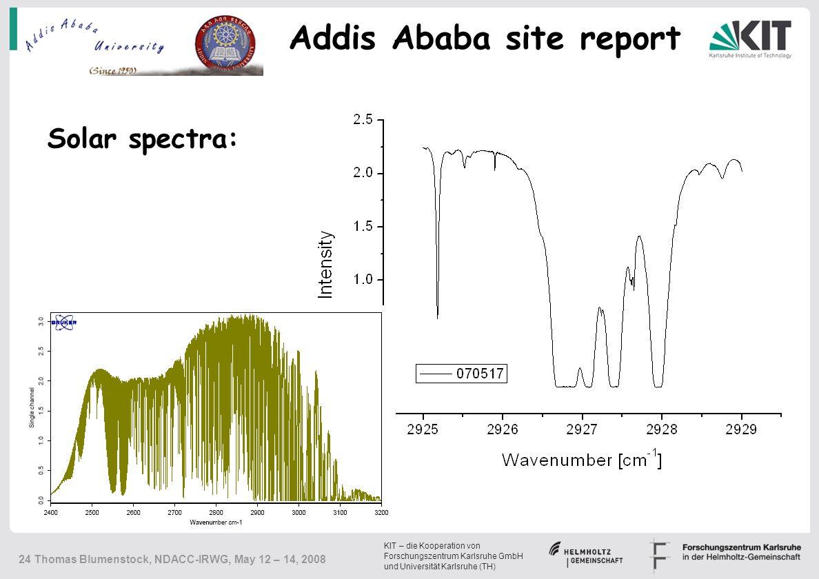 KIT – die Kooperation von Forschungszentrum Karlsruhe GmbH und Universität Karlsruhe (TH) 24 Thomas Blumenstock, NDACC-IRWG, May 12 – 14, 2008 Solar spectra: Addis Ababa site report