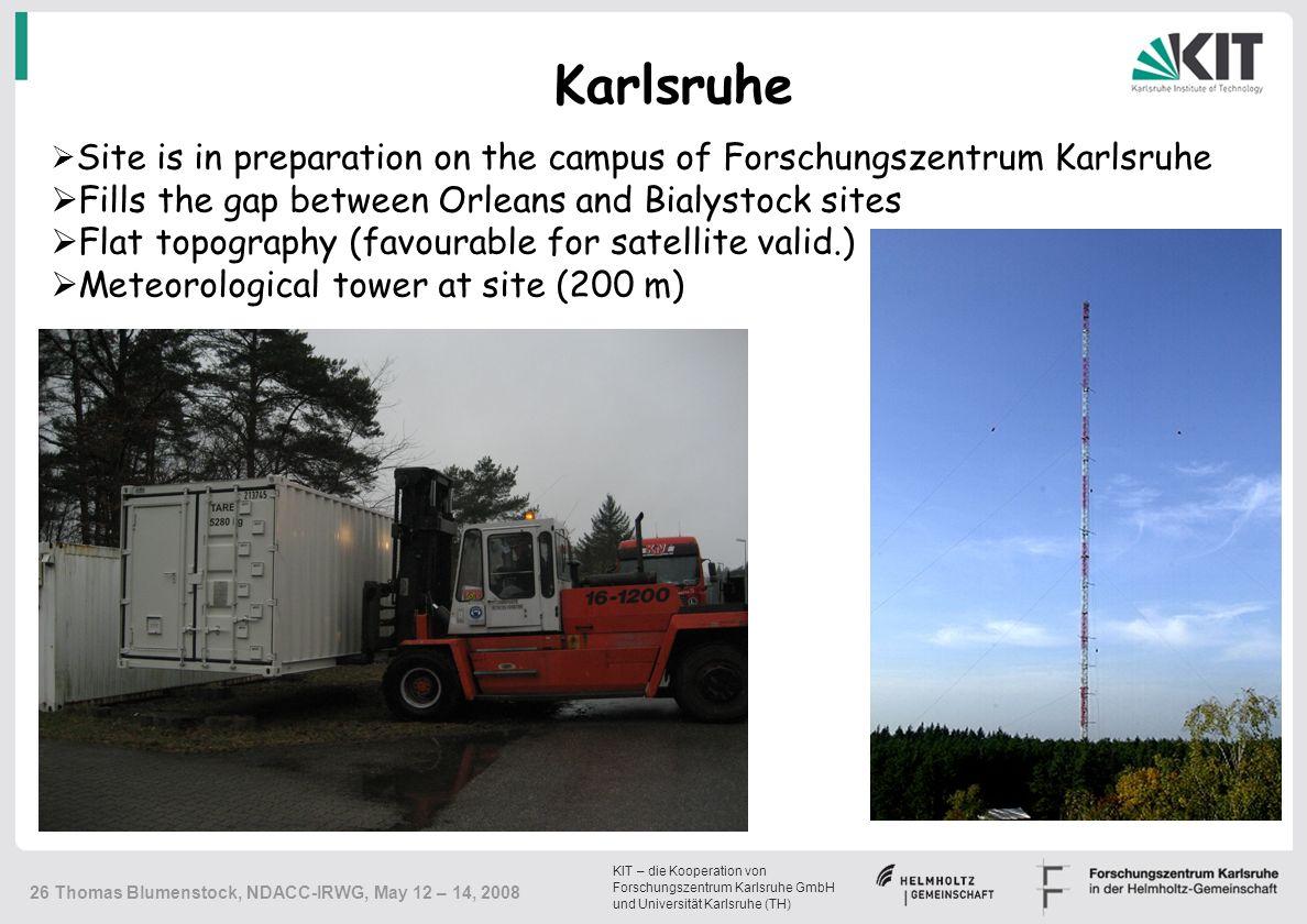 KIT – die Kooperation von Forschungszentrum Karlsruhe GmbH und Universität Karlsruhe (TH) 26 Thomas Blumenstock, NDACC-IRWG, May 12 – 14, 2008  Site