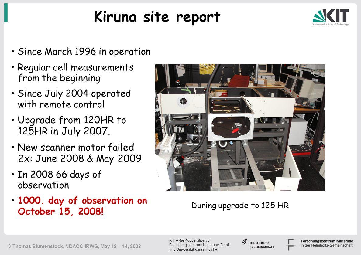 KIT – die Kooperation von Forschungszentrum Karlsruhe GmbH und Universität Karlsruhe (TH) 14 Thomas Blumenstock, NDACC-IRWG, May 12 – 14, 2008 Addis Ababa, Ethiopia, 8° 59 N, 38° 48 E, 2324 m a.s.l.