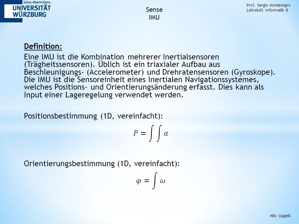 Prof. Sergio Montenegro Lehrstuhl Informatik 8 Sense IMU Nils Gageik