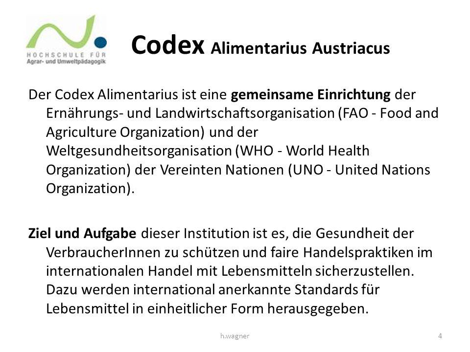 Codex Alimentarius Austriacus Der Codex Alimentarius ist eine gemeinsame Einrichtung der Ernährungs- und Landwirtschaftsorganisation (FAO - Food and A