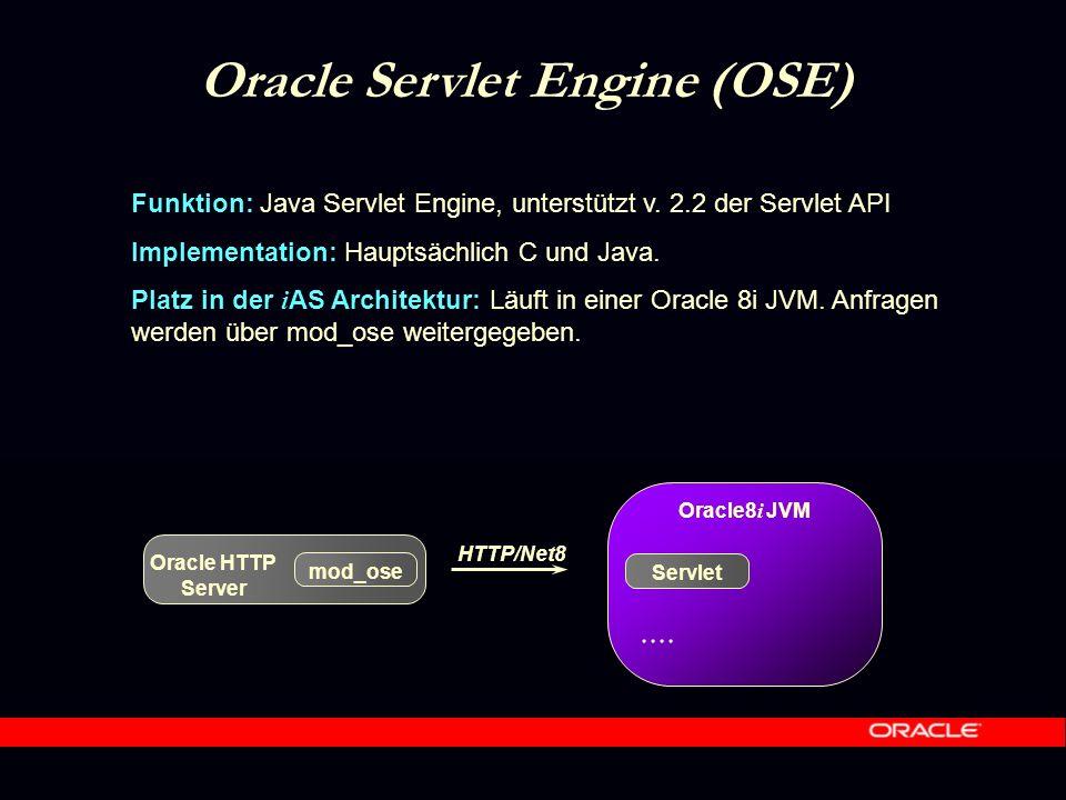 Oracle Servlet Engine (OSE) Funktion: Java Servlet Engine, unterstützt v.