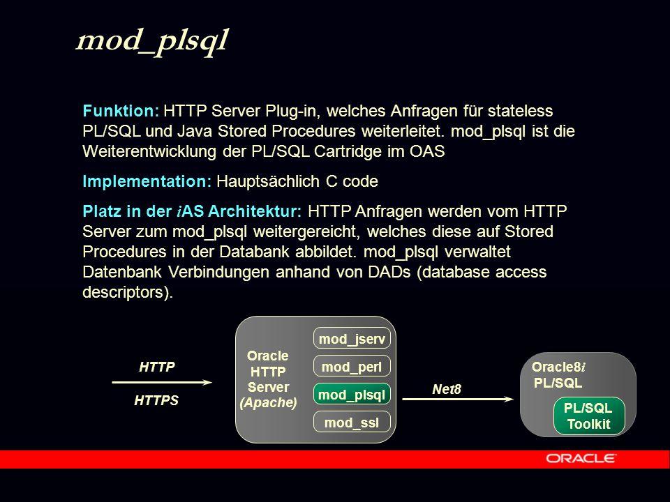 HTTPS PL/SQL Server Pages (PSP) Funktion: Generiert PL/SQL Prozeduren aus statischen Seiten, in die dynamische, datenbankbasierte Inhalte eingebunden werden können.