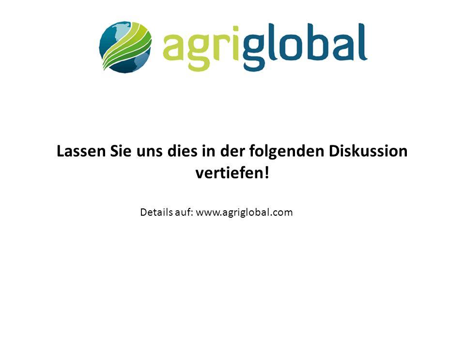 Lassen Sie uns dies in der folgenden Diskussion vertiefen! Details auf: www.agriglobal.com