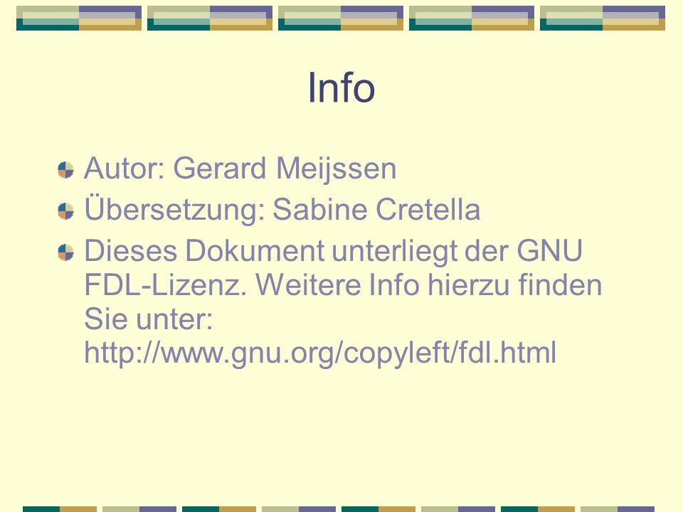 Info Autor: Gerard Meijssen Übersetzung: Sabine Cretella Dieses Dokument unterliegt der GNU FDL-Lizenz. Weitere Info hierzu finden Sie unter: http://w