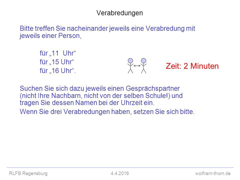 """RLFB Regensburg4.4.2016wolfram-thom.de Verabredungen Bitte treffen Sie nacheinander jeweils eine Verabredung mit jeweils einer Person, für """"11 Uhr"""" fü"""