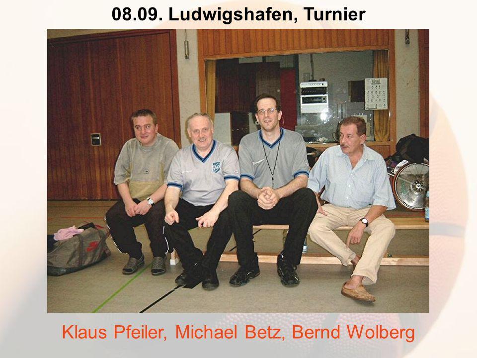 08.09. Ludwigshafen, Turnier Klaus Pfeiler, Michael Betz, Bernd Wolberg