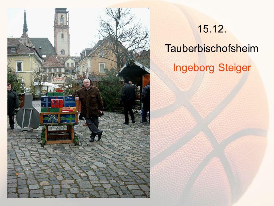 15.12. Tauberbischofsheim Ingeborg Steiger