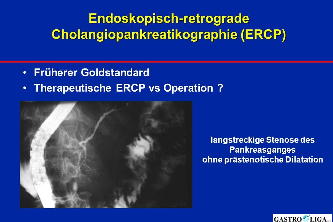 Endoskopisch-retrograde Cholangiopankreatikographie (ERCP) Früherer Goldstandard Therapeutische ERCP vs Operation .