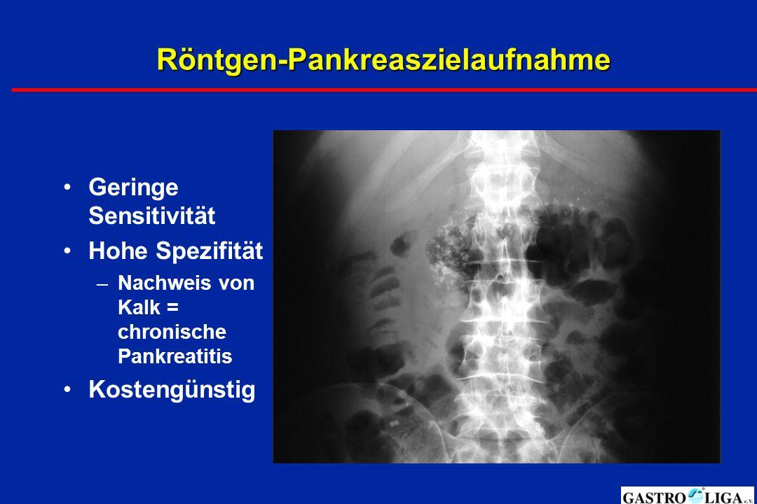 Röntgen-Pankreaszielaufnahme Geringe Sensitivität Hohe Spezifität –Nachweis von Kalk = chronische Pankreatitis Kostengünstig