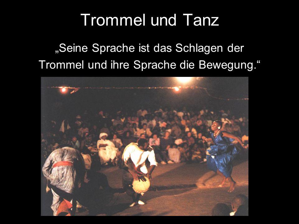 """Trommel und Tanz """"Seine Sprache ist das Schlagen der Trommel und ihre Sprache die Bewegung."""