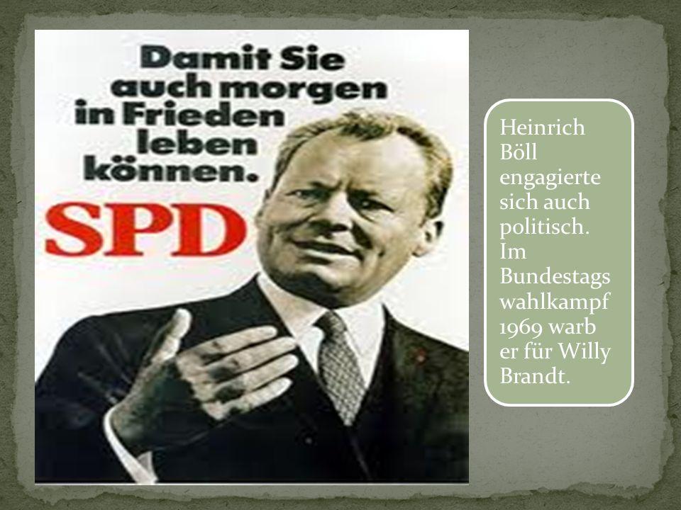 Heinrich Böll engagierte sich auch politisch. Im Bundestags wahlkampf 1969 warb er für Willy Brandt.