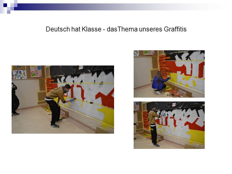 Deutsch hat Klasse - dasThema unseres Graffitis