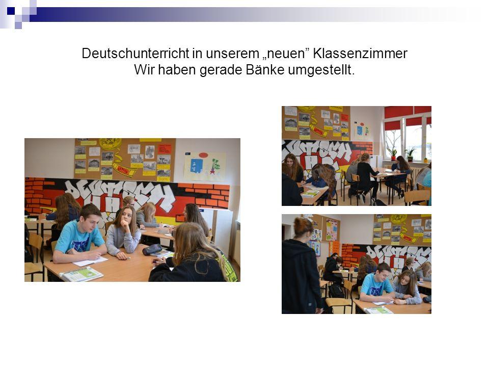 """Deutschunterricht in unserem """"neuen Klassenzimmer Wir haben gerade Bänke umgestellt."""