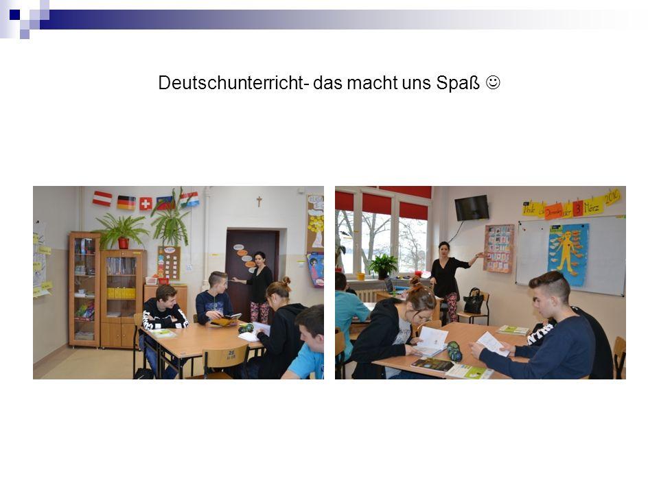 Deutschunterricht- das macht uns Spaß