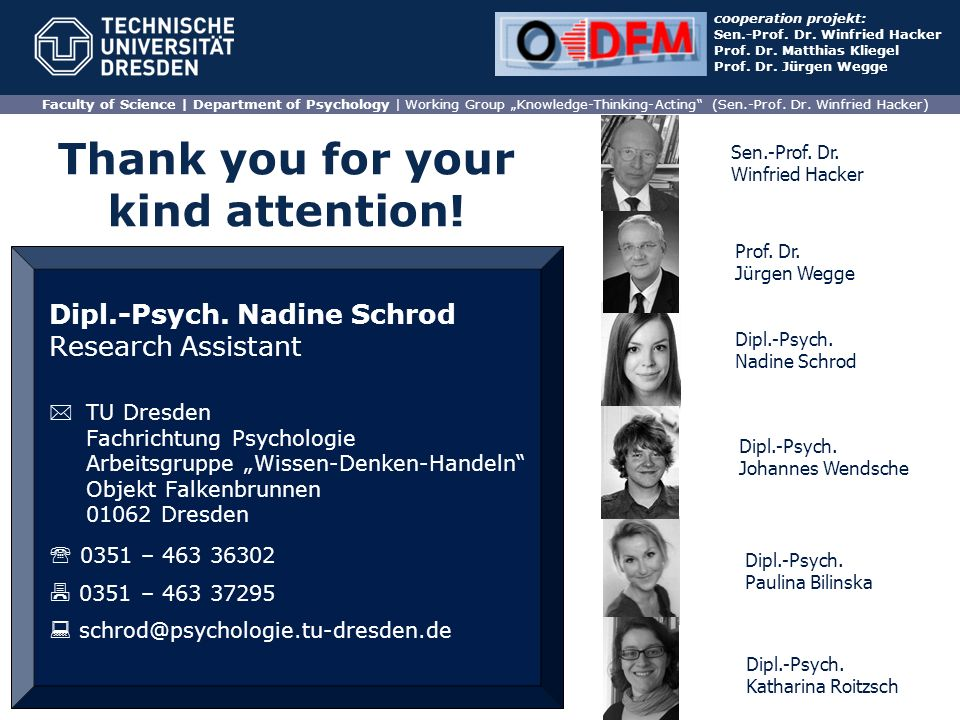"Faculty of Science | Department of Psychology | Working Group ""Knowledge-Thinking-Acting"" (Sen.-Prof. Dr. Winfried Hacker) cooperation projekt: Sen.-P"