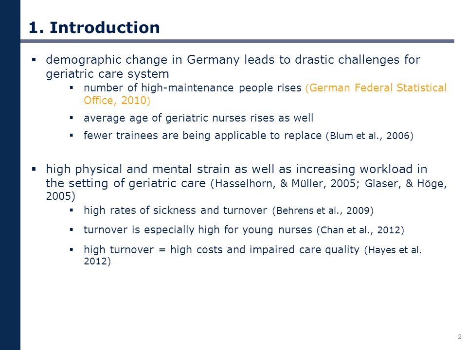 1. Introduction  demographic change in Germany leads to drastic challenges for geriatric care system  number of high-maintenance people rises ( Germ