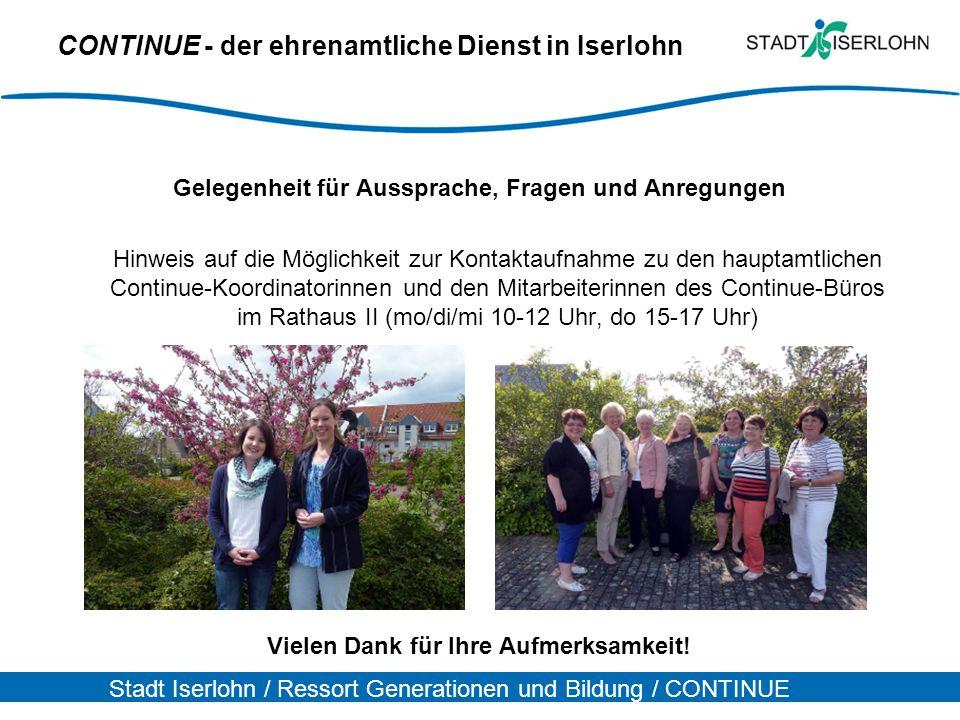 Stadt Iserlohn / Ressort Generationen und Bildung / CONTINUE CONTINUE - der ehrenamtliche Dienst in Iserlohn Gelegenheit für Aussprache, Fragen und An