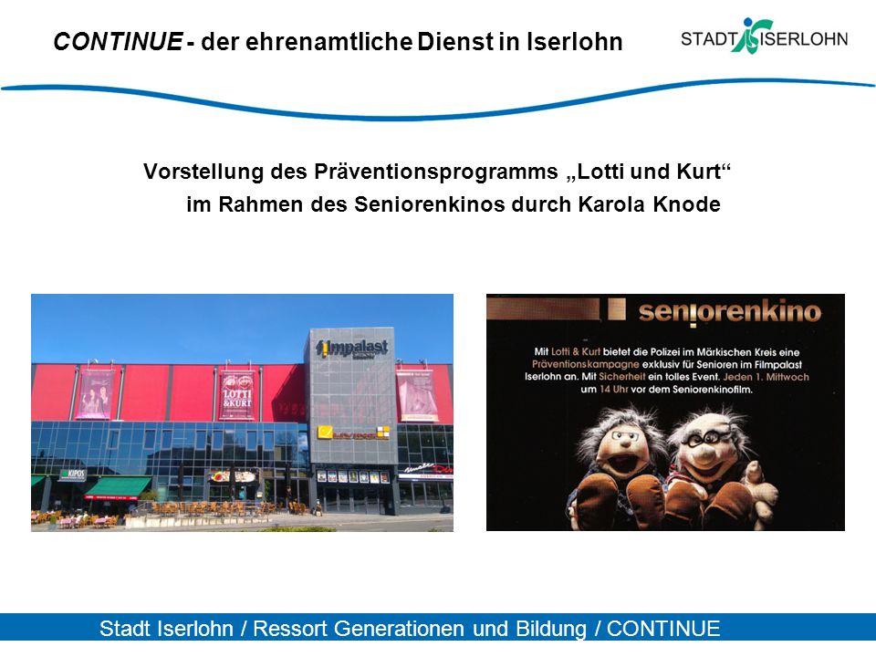 """Stadt Iserlohn / Ressort Generationen und Bildung / CONTINUE CONTINUE - der ehrenamtliche Dienst in Iserlohn Vorstellung des Präventionsprogramms """"Lot"""