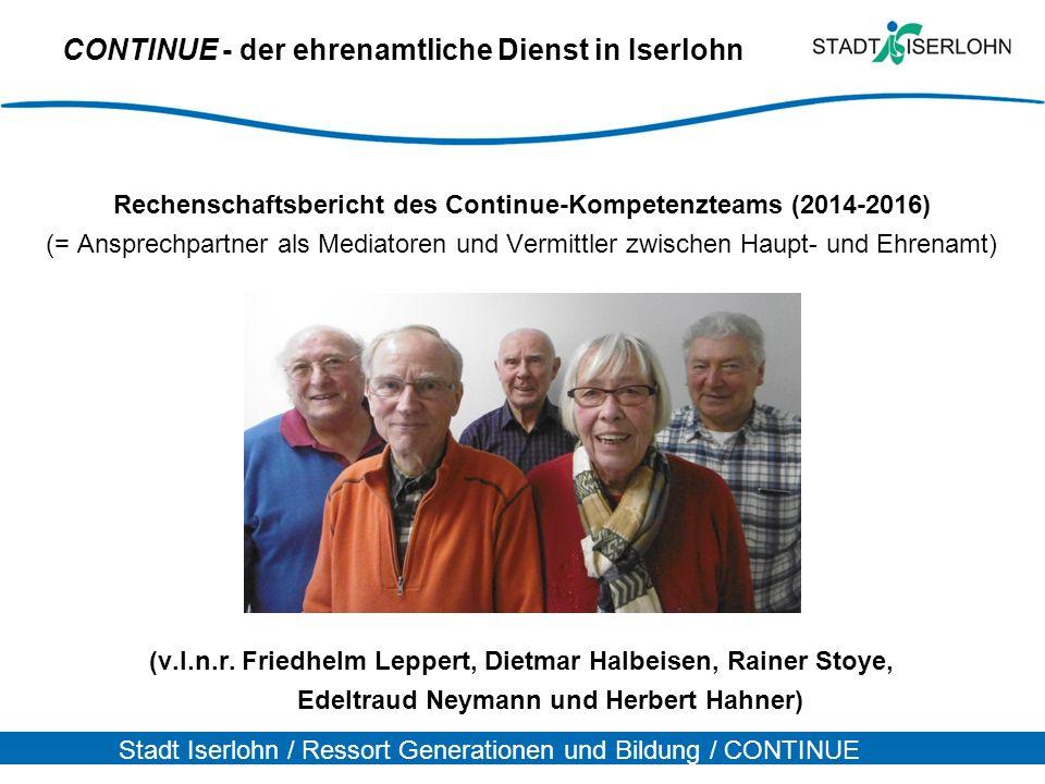 Stadt Iserlohn / Ressort Generationen und Bildung / CONTINUE CONTINUE - der ehrenamtliche Dienst in Iserlohn Rechenschaftsbericht des Continue-Kompete