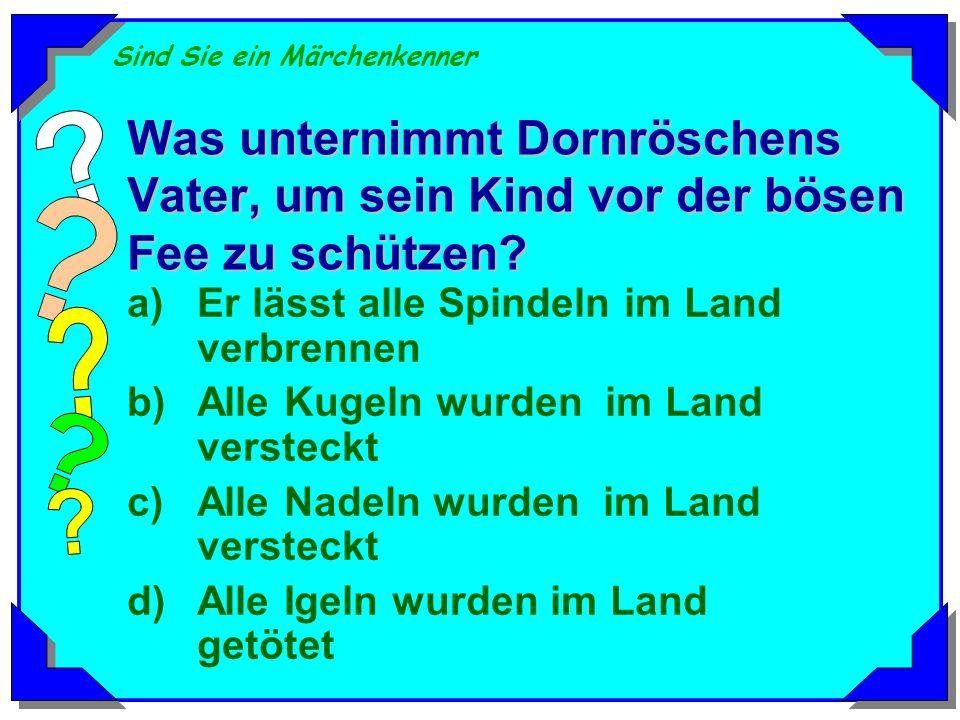 Sind Sie ein Märchenkenner Welches Tier zählt nicht zu den Bremer Stadtmusikanten? a)Hund b)Hahn c)Schwein d)Esel