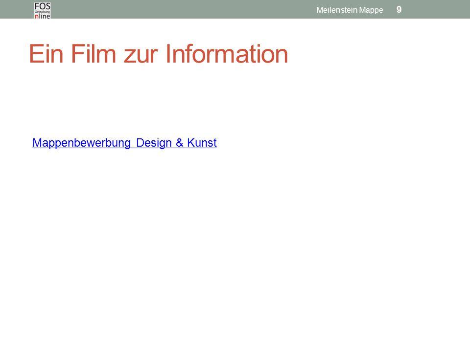 Ein Film zur Information Meilenstein Mappe 9 Mappenbewerbung Design & Kunst