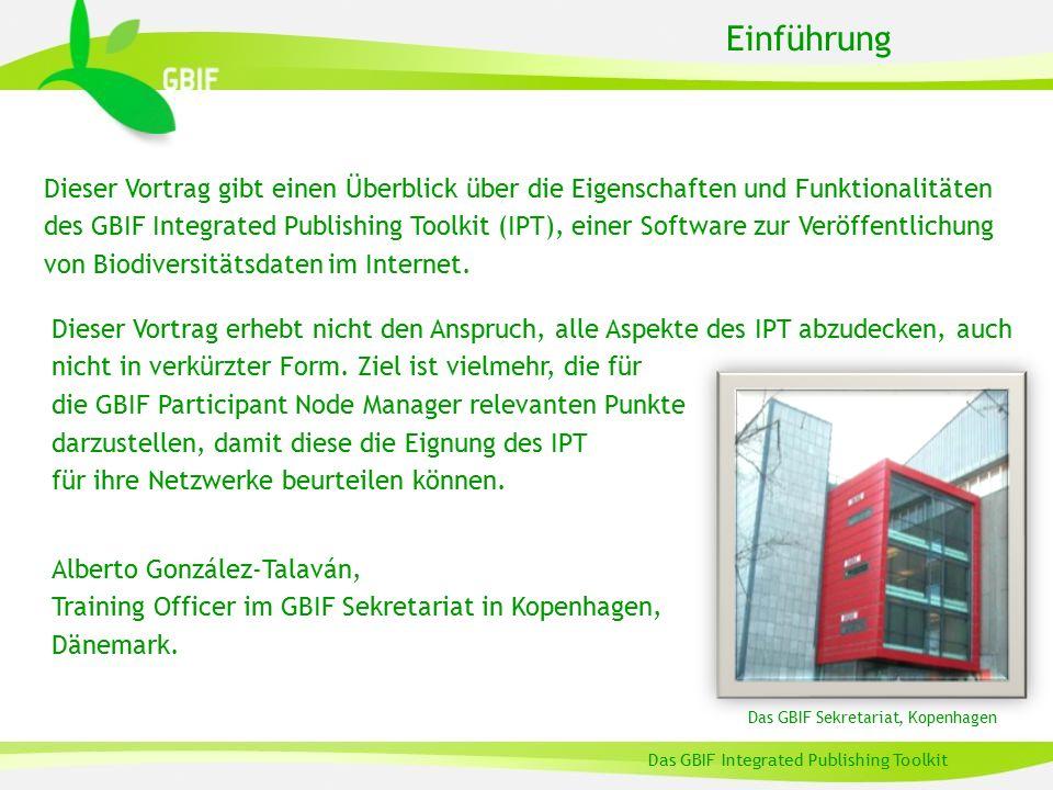 Architektur Das IPT ist eines der neuen GBIF-Tools und für die Publizierung von Daten konzipiert.