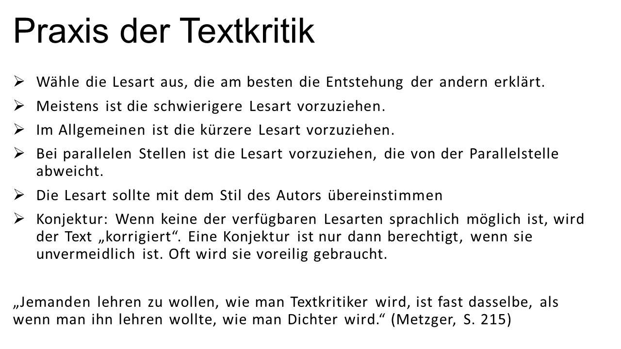 Textgruppen Identische Lesarten weisen auf eine gemeinsame Entstehung hin.