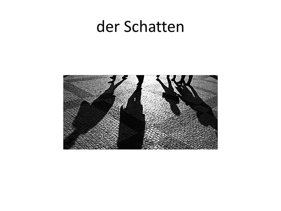 der Schatten