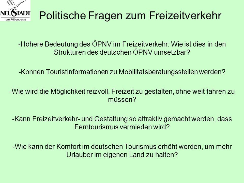 Politische Fragen zum Freizeitverkehr -Höhere Bedeutung des ÖPNV im Freizeitverkehr: Wie ist dies in den Strukturen des deutschen ÖPNV umsetzbar? -Kön