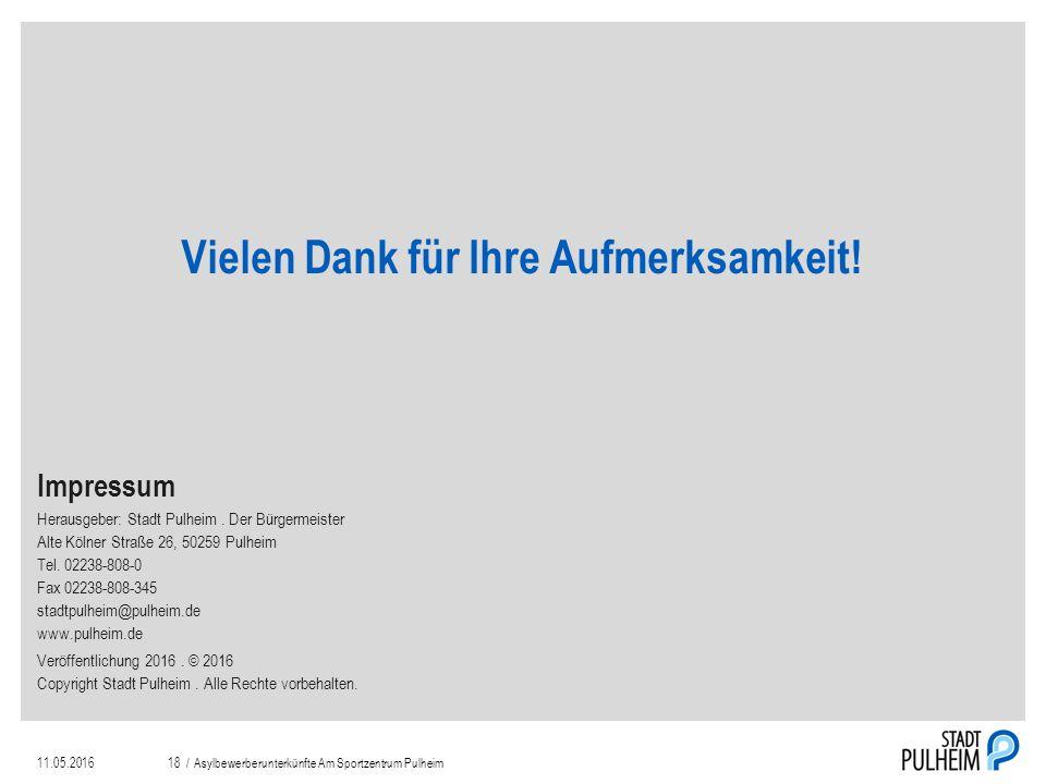 11.05.2016Asylbewerberunterkünfte Am Sportzentrum Pulheim18 / Vielen Dank für Ihre Aufmerksamkeit.