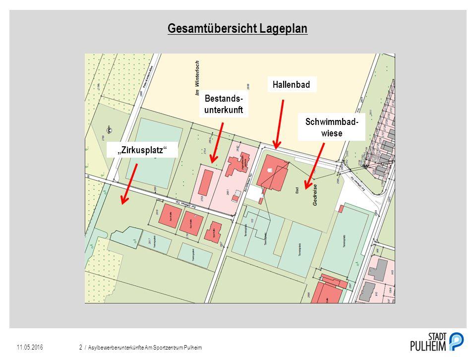 """Gesamtübersicht Lageplan """"Zirkusplatz Schwimmbad- wiese Bestands- unterkunft Hallenbad 11.05.2016Asylbewerberunterkünfte Am Sportzentrum Pulheim2 /"""