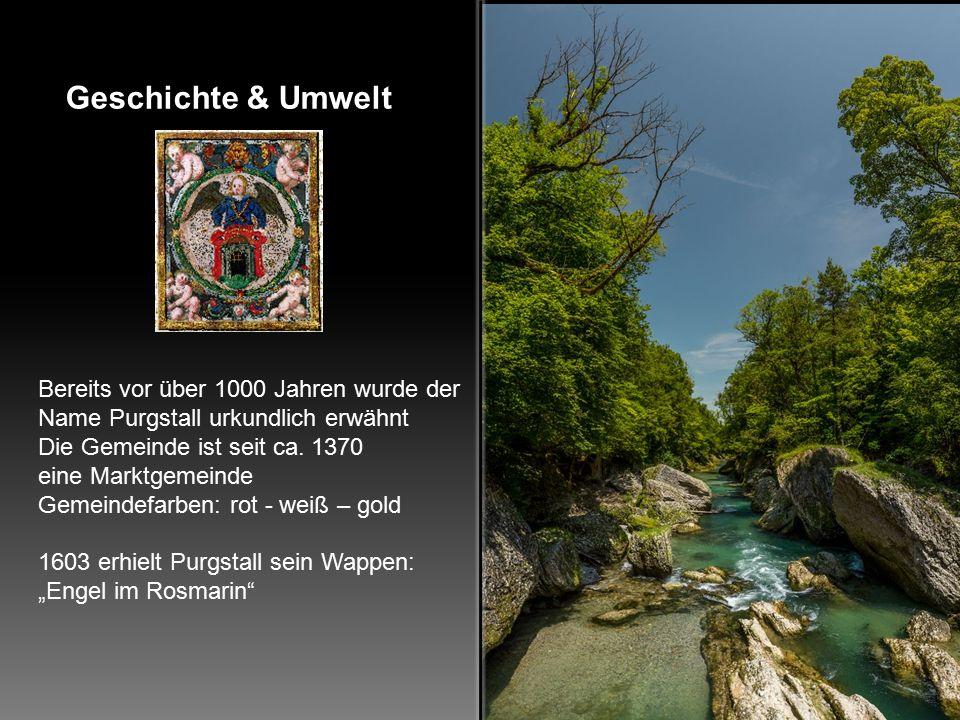 Bereits vor über 1000 Jahren wurde der Name Purgstall urkundlich erwähnt Die Gemeinde ist seit ca.