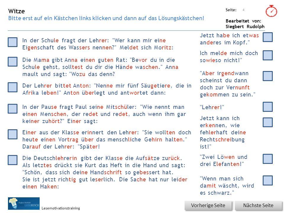 Übungsart: Seite: Bearbeitet von: Siegbert Rudolph Lesemotivationstraining 4 Nächste Seite Vorherige Seite In der Schule fragt der Lehrer: