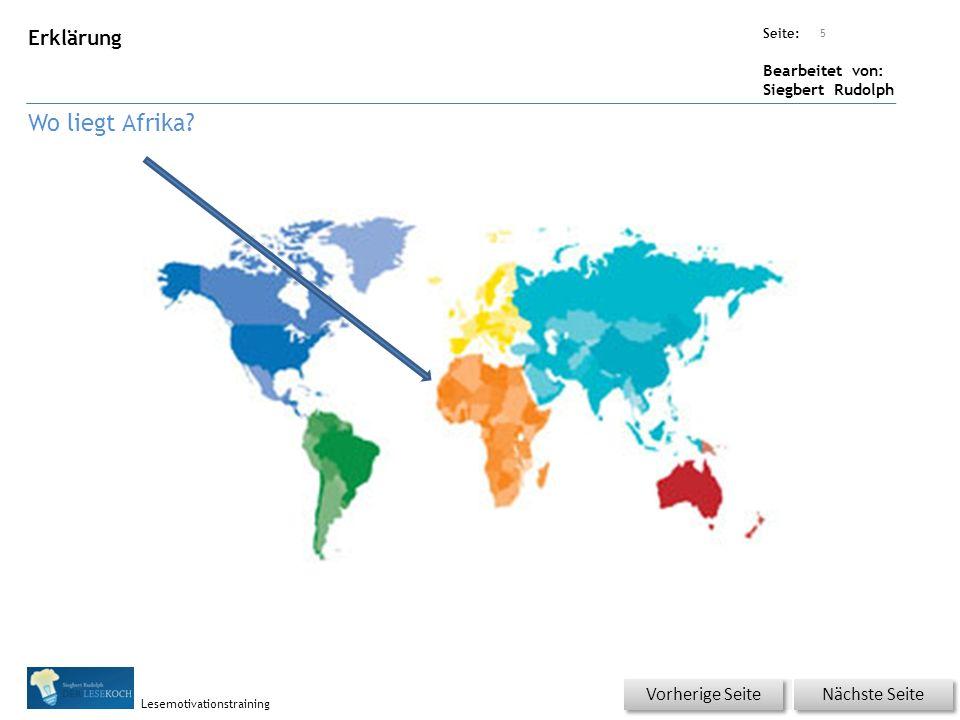 Übungsart: Seite: Bearbeitet von: Siegbert Rudolph Lesemotivationstraining Erklärung Wo liegt Afrika? 5 Nächste Seite Vorherige Seite