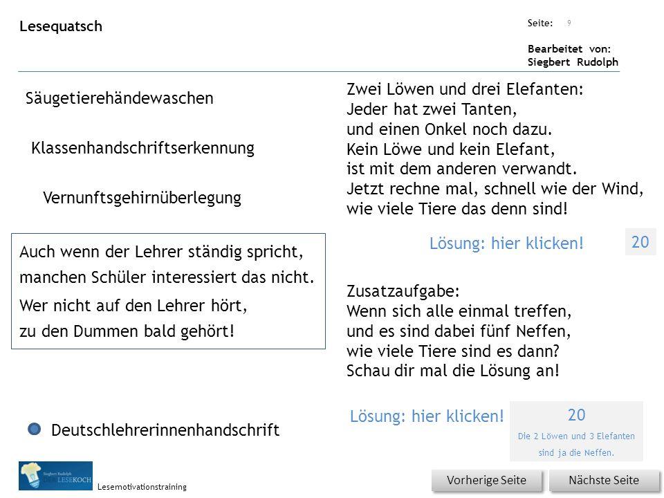 Übungsart: Seite: Bearbeitet von: Siegbert Rudolph Lesemotivationstraining Lesequatsch Säugetierehändewaschen Klassenhandschriftserkennung Vernunftsge