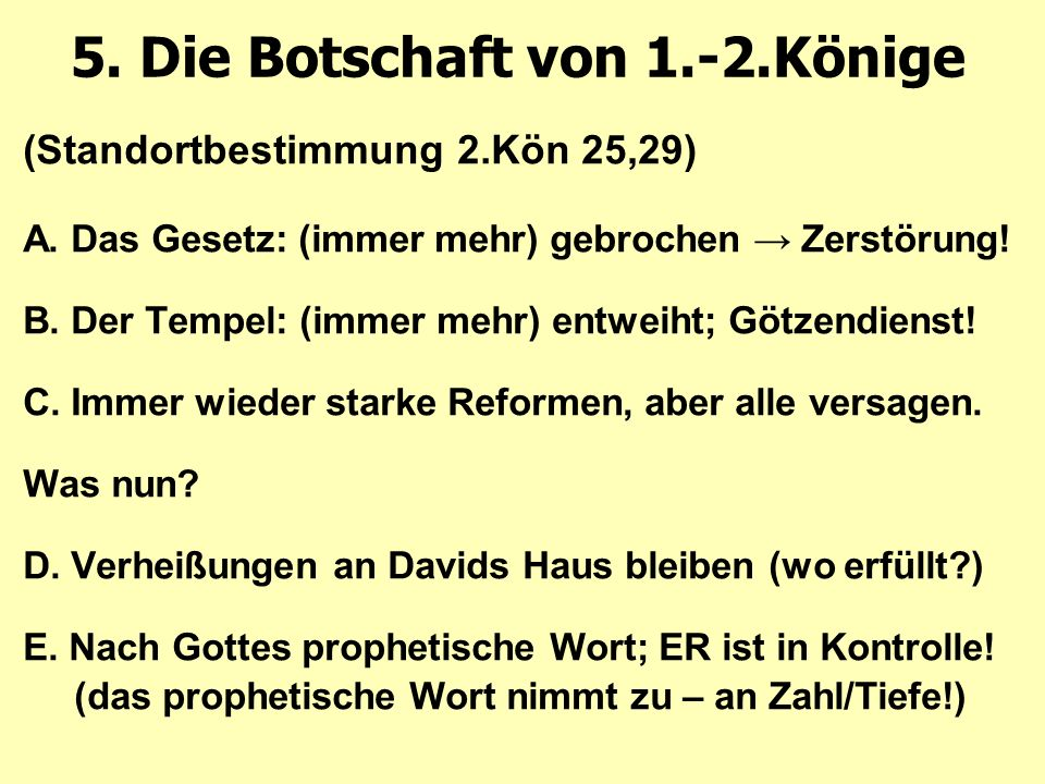 5.Die Botschaft von 1.-2.Könige (Standortbestimmung 2.Kön 25,29) A.