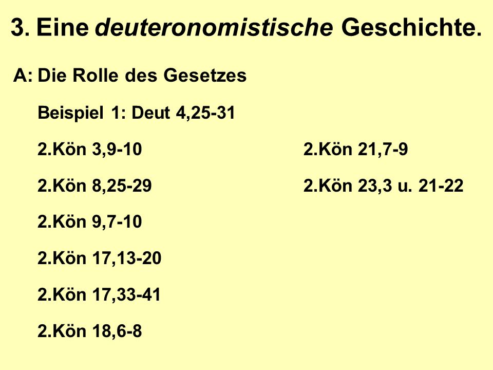 3.Eine deuteronomistische Geschichte.