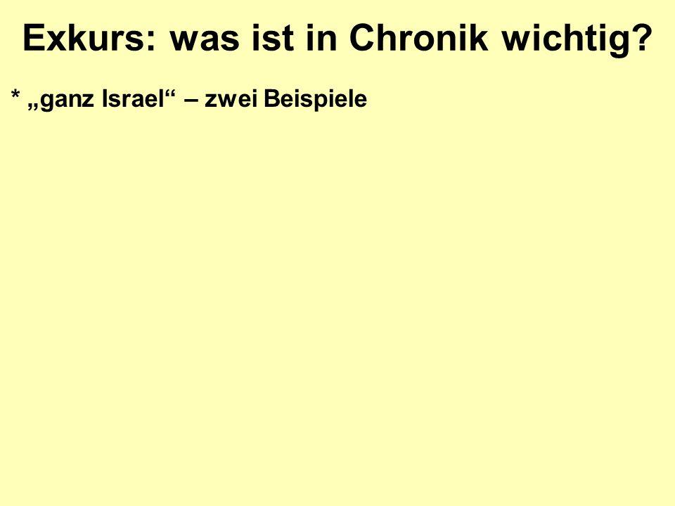 """Exkurs: was ist in Chronik wichtig? * """"ganz Israel – zwei Beispiele"""