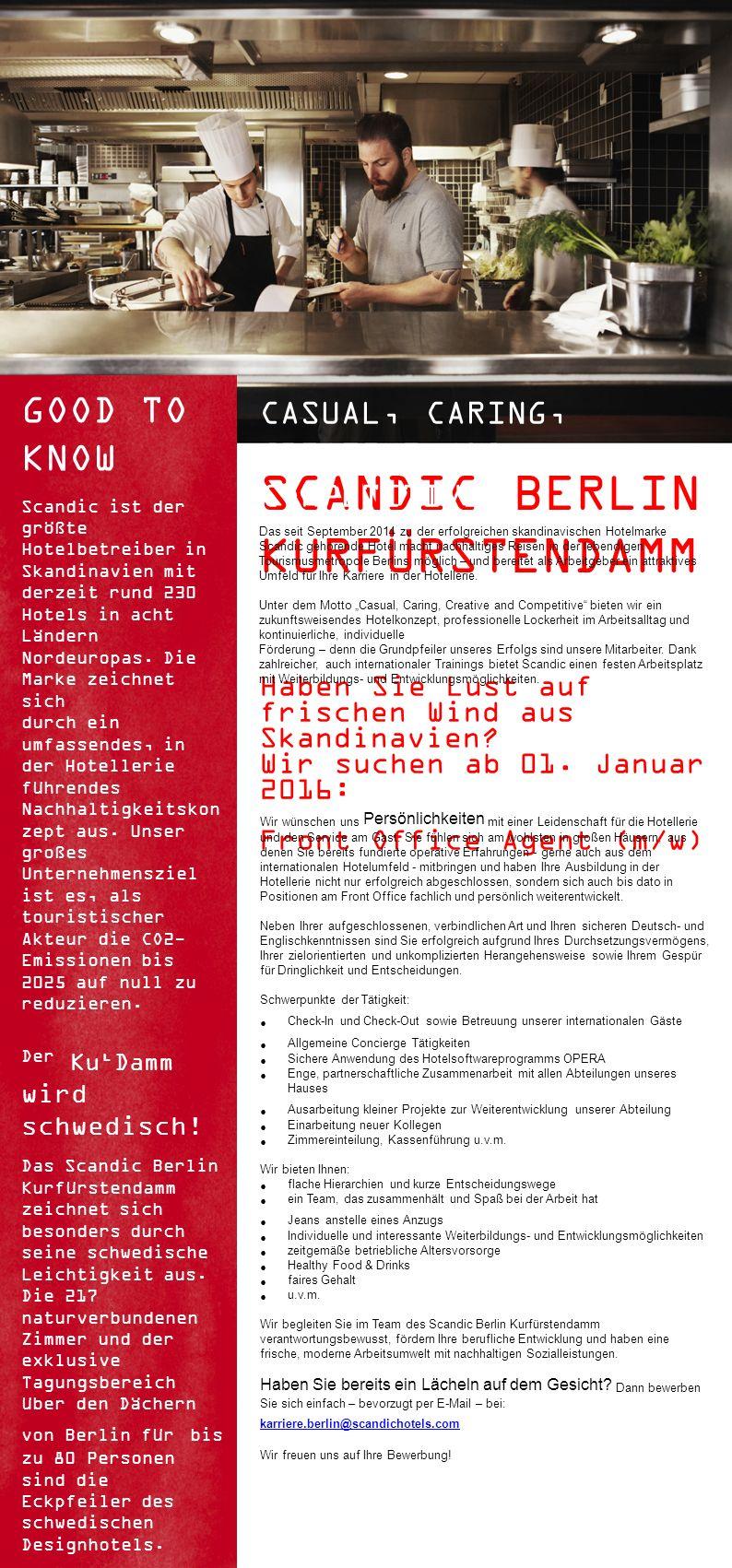 SCANDIC BERLIN KURFÜRSTENDAMM Haben Sie Lust auf frischen Wind aus Skandinavien? Wir suchen ab 01. Januar 2016: Front Office Agent (m/w) CASUAL, CARIN