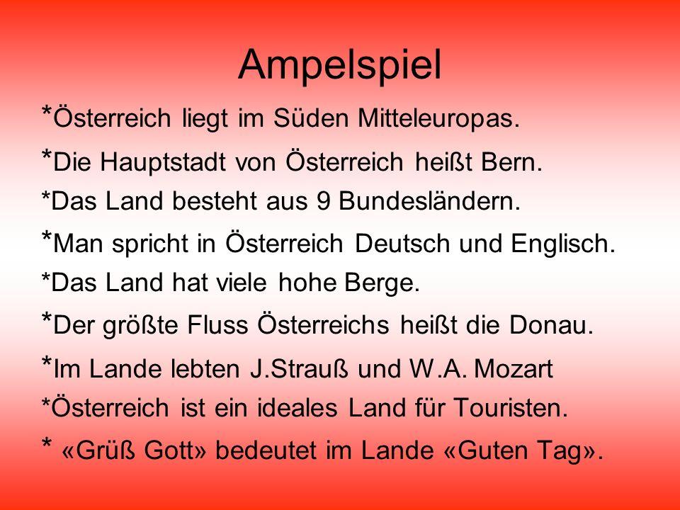 Ampelspiel * Österreich liegt im Süden Mitteleuropas.