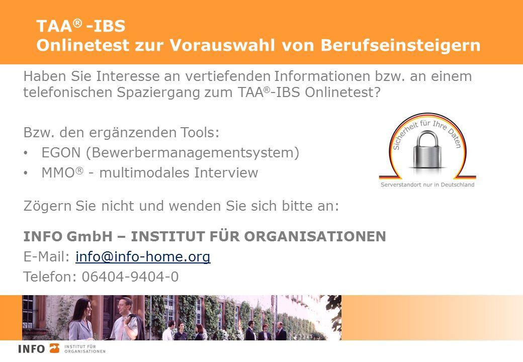 TAA ® -IBS Onlinetest zur Vorauswahl von Berufseinsteigern Haben Sie Interesse an vertiefenden Informationen bzw. an einem telefonischen Spaziergang z
