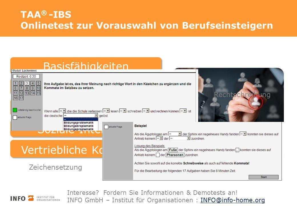TAA ® -IBS Onlinetest zur Vorauswahl von Berufseinsteigern BasisfähigkeitenBasisfertigkeiten Logisches Denken Soziale IntelligenzVertriebliche Kompetenz Rechtschreibung Zeichensetzung Interesse.