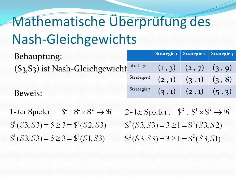 Mathematische Überprüfung des Nash-Gleichgewichts Behauptung: (S3,S3) ist Nash-Gleichgewicht.