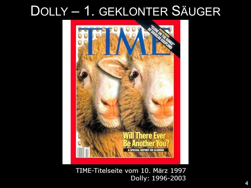 D OLLY – 1. GEKLONTER S ÄUGER 4 TIME-Titelseite vom 10. März 1997 Dolly: 1996-2003