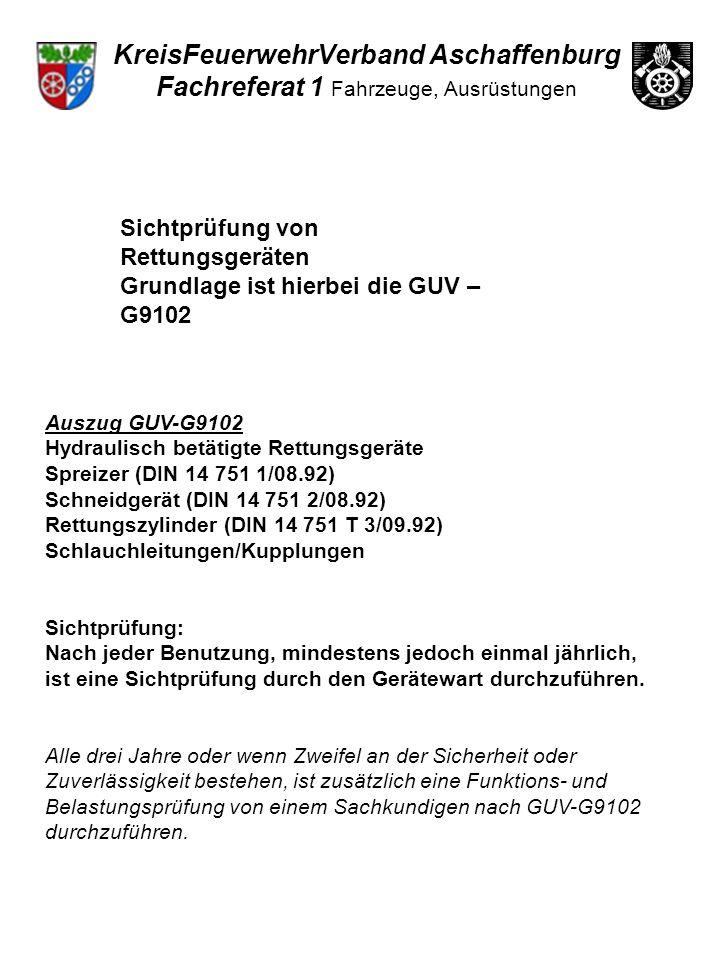 Sichtprüfung von Rettungsgeräten Grundlage ist hierbei die GUV – G9102 Auszug GUV-G9102 Hydraulisch betätigte Rettungsgeräte Spreizer (DIN 14 751 1/08