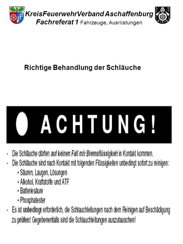 Richtige Behandlung der Schläuche KreisFeuerwehrVerband Aschaffenburg Fachreferat 1 Fahrzeuge, Ausr ü stungen