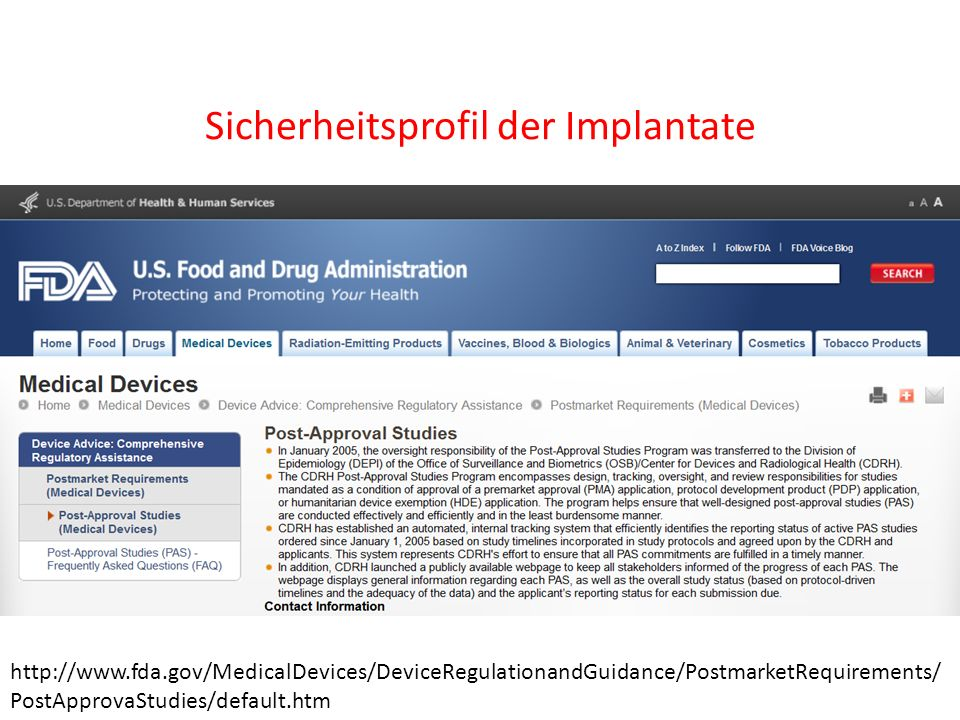 Sicherheitsprofil der Implantate http://www.fda.gov/MedicalDevices/DeviceRegulationandGuidance/PostmarketRequirements/ PostApprovaStudies/default.htm