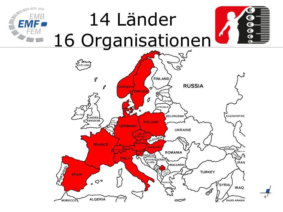 4 14 Länder 16 Organisationen